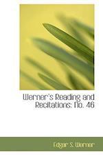 Werners Reading and Recitations af Edgar S. Werner