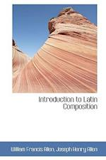 Introduction to Latin Composition af William Francis Allen