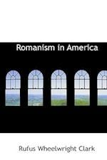 Romanism in America af Rufus Wheelwright Clark