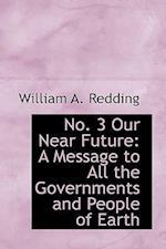 No. 3 Our Near Future af William A. Redding
