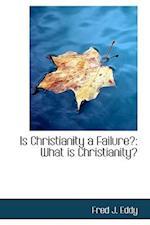 Is Christianity a Failure? af Fred J. Eddy