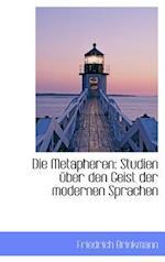 Die Metapheren: Studien über den Geist der modernen Sprachen