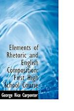 Elements of Rhetoric and English Composition af George Rice Carpenter