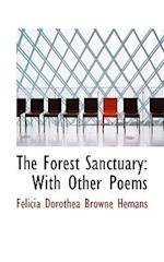 The Forest Sanctuary af Felicia Dorothea Browne Hemans