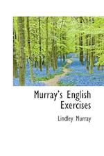 Murrays English Exercises af Lindley Murray