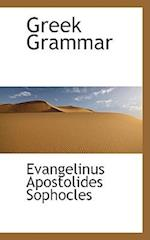 Greek Grammar af Evangelinus Apostolides Sophocles