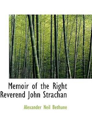 Memoir of the Right Reverend John Strachan