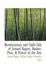 Reminiscences and Table-Talk of Samuel Rogers af Samuel Rogers