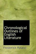 Chronological Outlines of English Literature af Frederick Ryland