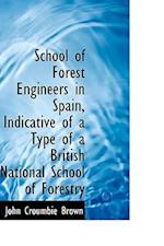 School of Forest Engineers in Spain, Indicative of a Type of a British National School of Forestry