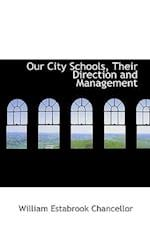 Our City Schools, Their Direction and Management
