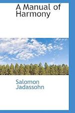 A Manual of Harmony af Salomon Jadassohn