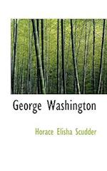 George Washington af Horace Elisha Scudder