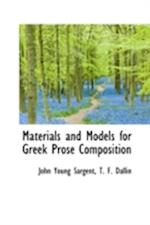 Materials and Models for Greek Prose Composition af John Young Sargent