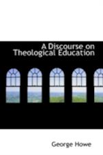 A Discourse on Theological Education