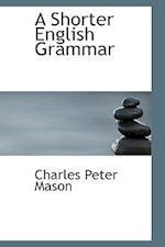 A Shorter English Grammar