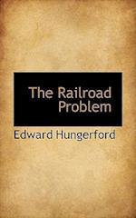 The Railroad Problem af Edward Hungerford