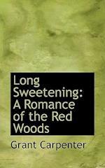 Long Sweetening af Grant Carpenter