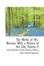 The Works of Mrs. Hemans; With a Memoir of Her Life, Volume V af Felicia Dorothea Browne Hemans
