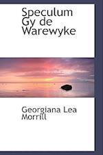 Speculum Gy de Warewyke