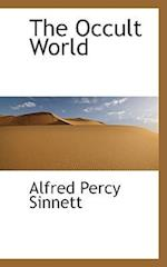 The Occult World af Alfred Percy Sinnett