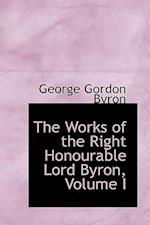 The Works of the Right Honourable Lord Byron, Volume I