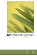 Philosophical Fragments af J. D. Morell