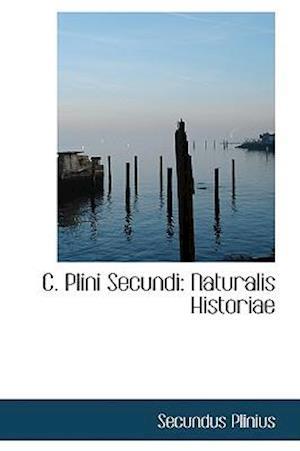 C. Plini Secundi: Naturalis Historiae