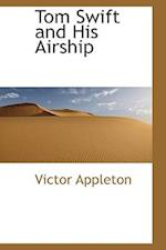 Tom Swift and His Airship af Victor Appleton II