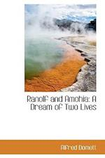 Ranolf and Amohia: A Dream of Two Lives