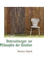 Untersuchungen Zur Philosophie Der Griechen af Hermann Siebeck
