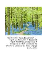 Vocabulary of the Haussa Language: Part I.--English and Haussa. Part II.--Haussa and English