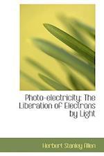 Photo-Electricity af Herbert Stanley Allen