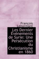 Les Dernier V Nements de Syrie af Francois Lenormant