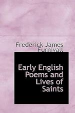 Early English Poems and Lives of Saints af Frederick James Furnivall