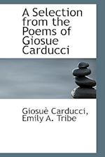 A Selection from the Poems of Giosue Carducci af Giosue Carducci