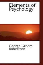 Elements of Psychology af George Croom Robertson
