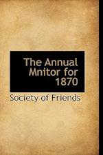 The Annual Mnitor for 1870