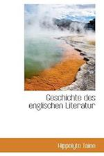 Geschichte Des Englischen Literatur af Hippolyte Adolphe Taine