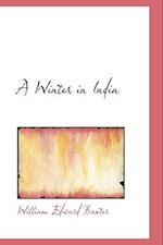 A Winter in India af William Edward Baxter