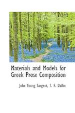 Materials and Models for Greek Prose Composition af J. Y. Sargent
