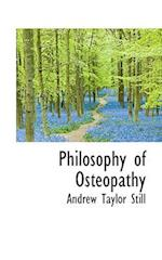Philosophy of Osteopathy af Andrew Taylor Still