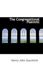 The Congregational Psalmist af Henry John Gauntlett