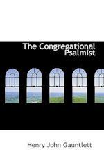 The Congregational Psalmist af Henry John Gauntlett