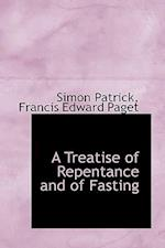 A Treatise of Repentance and of Fasting af Simon Patrick