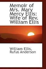 Memoir of Mrs. Mary Mercy Ellis af William Ellis