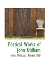Poetical Works of John Oldham af John Oldham