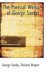 The Poetical Works of George Sandys