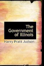 The Government of Illinois af Harry Pratt Judson