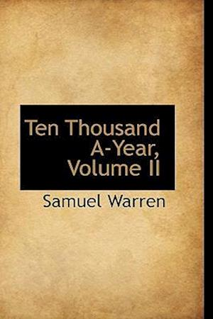 Ten Thousand A-Year, Volume II